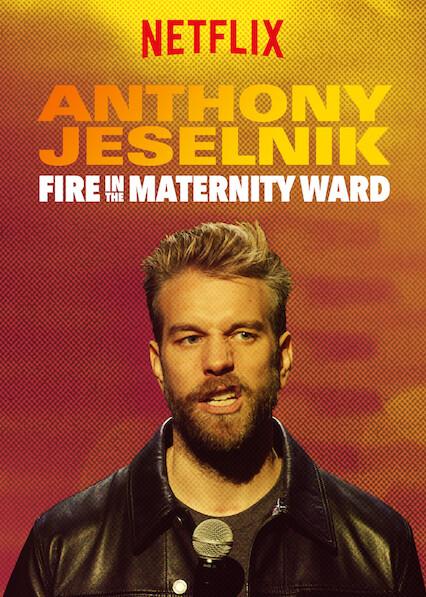 Anthony Jeselnik: Fire in the Maternity Ward on Netflix
