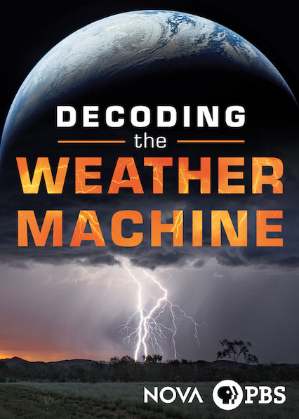 NOVA: Decoding the Weather Machine on Netflix UK
