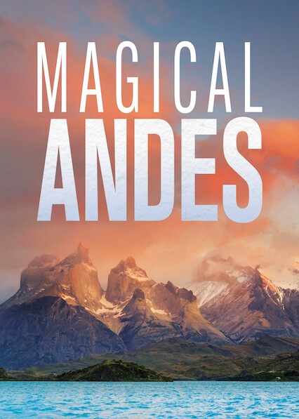 Magical Andes on Netflix UK