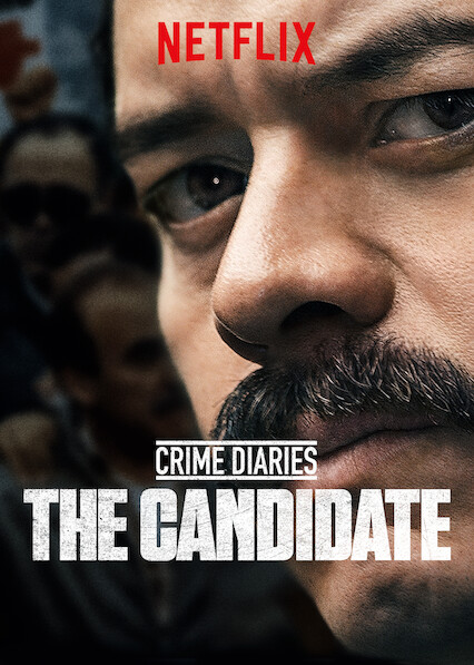 Crime Diaries: The Candidate on Netflix UK
