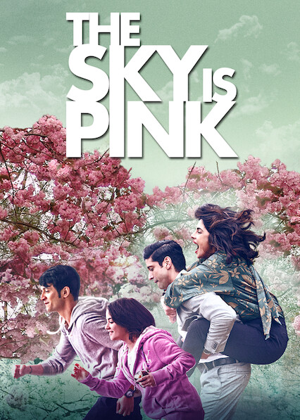 The Sky Is Pink on Netflix UK