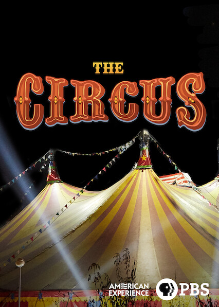 American Experience: The Circus on Netflix UK