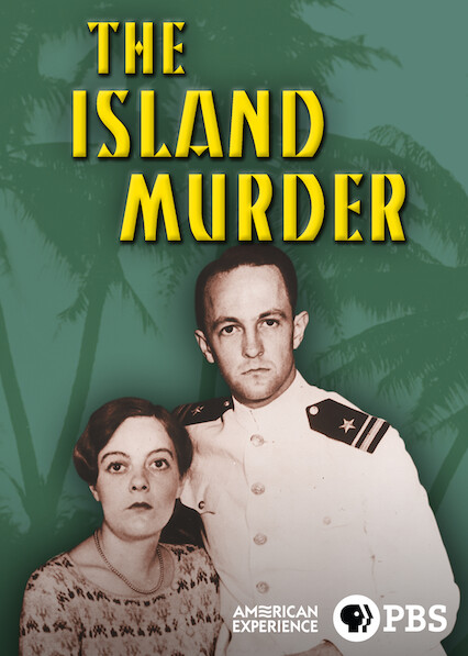 American Experience: The Island Murder on Netflix UK