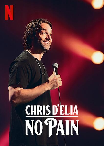 Chris D'Elia: No Pain on Netflix