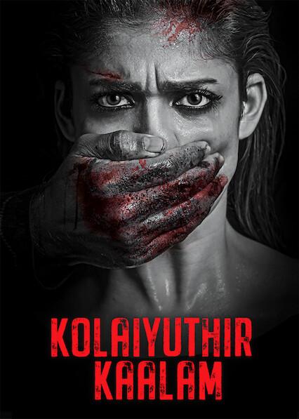 Kolaiyuthir Kaalam on Netflix UK