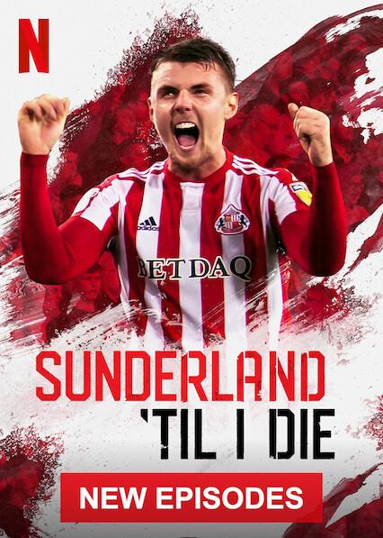 Sunderland 'Til I Die on Netflix UK