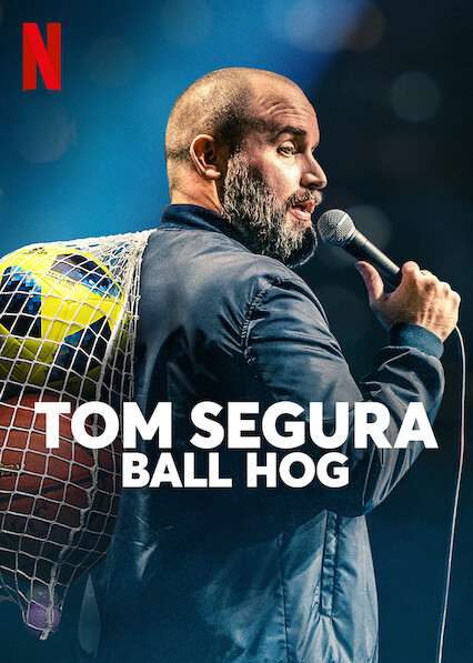 Tom Segura: Ball Hog on Netflix